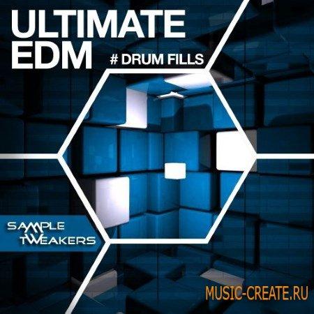Sample Tweakers - Ultimate EDM Drum Fills (WAV) - сэмплы ударных