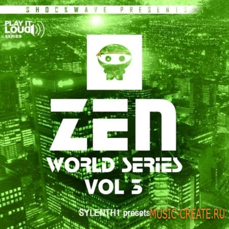 Shockwave - Play It Loud: Zen World Series Vol 3 (Sylenth presets)