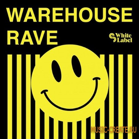 SM White Label - Warehouse Rave (WAV REX2 AiFF) - сэмплы Breaks, Drum & Bass, House, Techno