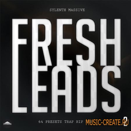 Uneek Sounds - Fresh Leads 2 (Sylenth1 / Ni Massive presets)