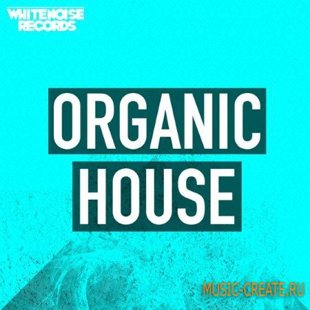 Whitenoise Records - Organic House (MULTiFORMAT) - сэмплы House