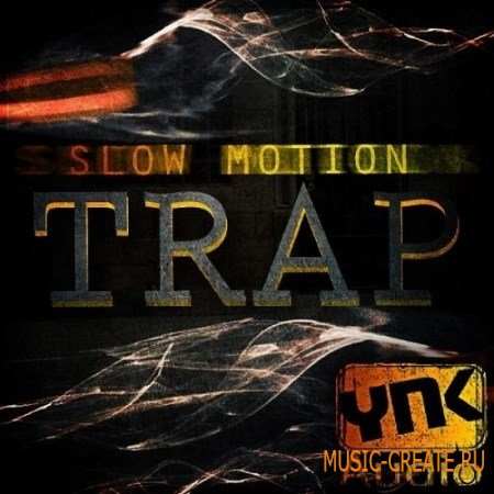 YnK Audio - Slow Motion Trap (ACiD WAV AiFF MiDi FLP) - сэмплы Trap, Dirty South