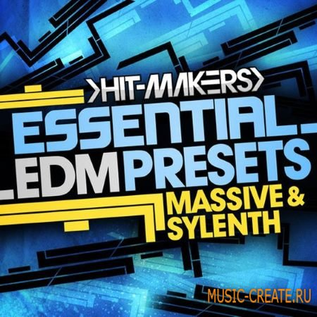 Hit-Makers - Essential EDM Presets (WAV Sylenth and Ni Massive) - сэмплы EDM
