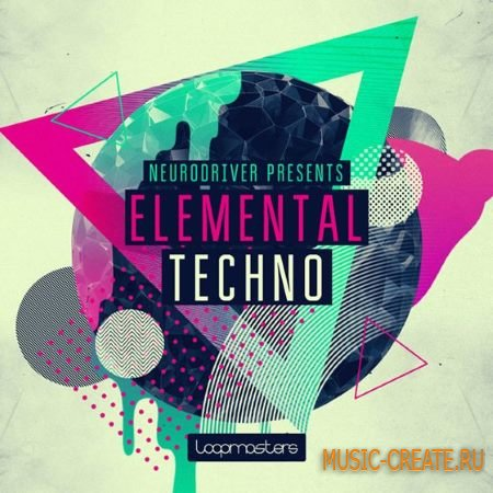 Loopmasters - Neurodriver Elemental Techno (MULTiFORMAT) - сэмплы Techno
