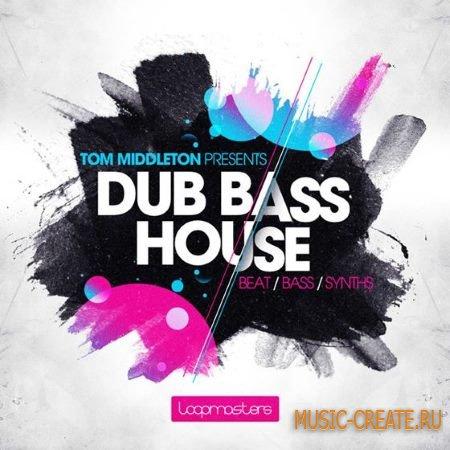 Loopmasters - Tom Middleton Dub Bass House (MULTiFORMAT) - сэмплы House