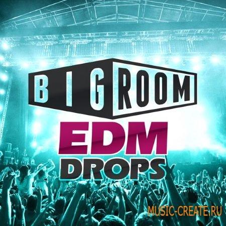 Mainroom Warehouse Bigroom EDM Drops (WAV MiDi) - сэмплы Big Room EDM