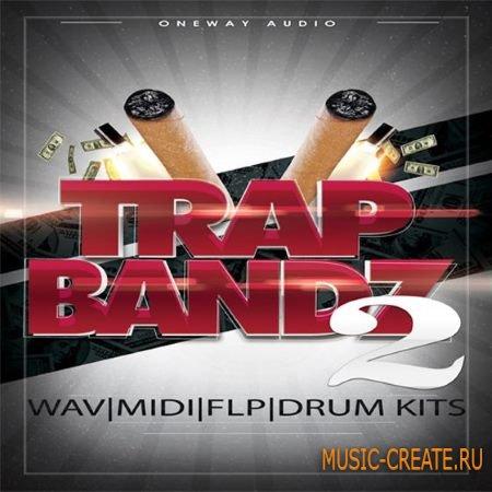 Oneway Audio - Trap Bandz Vol.2 (WAV MiDi FLP) - сэмплы Trap