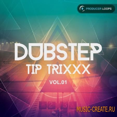 Producer Loops - Dubstep Tip Trixxx Vol 1 (MULTiFORMAT) - сэмплы Dubstep