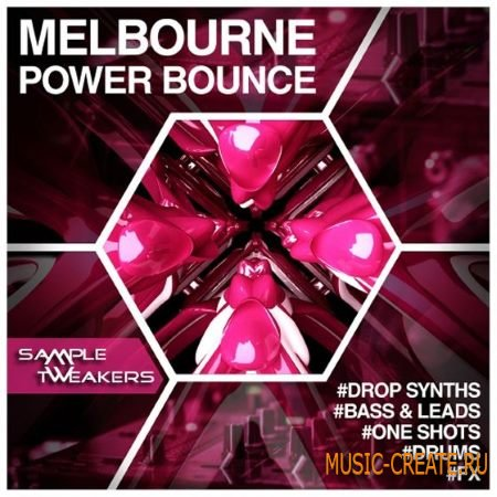 Sample Tweakers - Melbourne Power Bounce (WAV MiDi Ni Massive Spire) - сэмплы Melbourne Bounce