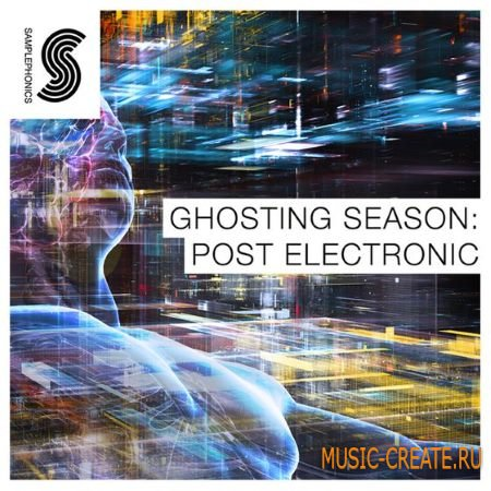 Samplephonics - Ghosting Season Post Electronic (MULTiFORMAT) - сэмплы Ambient, Electronic, Downtempo
