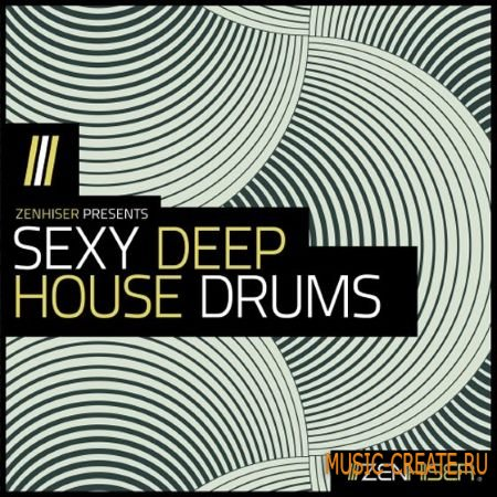 Zenhiser - Sexy Deep House Drums (WAV) - сэмплы ударных