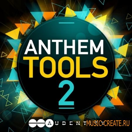 Audentity - Anthem Tools 2 (WAV MiDi) - сэмплы EDM, Progressive, Electro House, Melbourne, Deep House