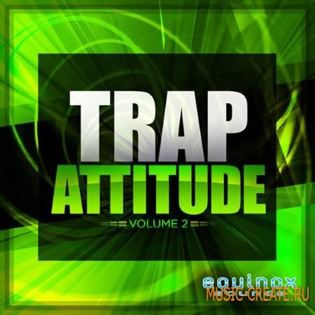 Equinox Sounds - Trap Attitude Vol.2 (WAV MiDi) - сэмплы Trap, Dirty South