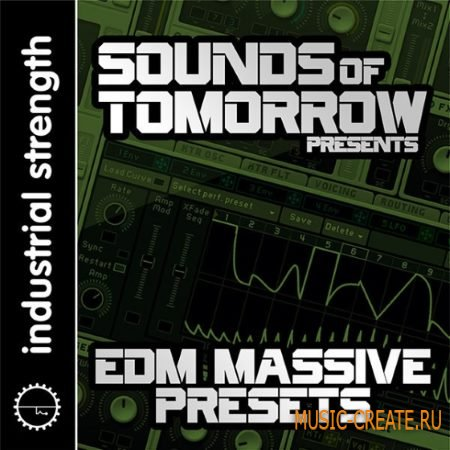 Industrial Strength Records - Sounds of Tomorrow Presents EDM (Massive Presets)