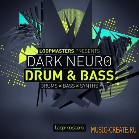 Loopmasters - Dark Neuro Drum and Bass (MULTiFORMAT) - сэмплы Drum and Bass