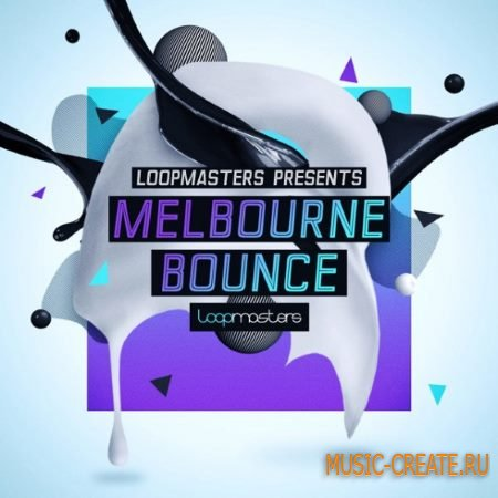 Loopmasters - Melbourne Bounce (MULTiFORMAT) сэмплы Melbourne Bounce