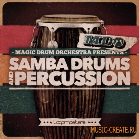 Loopmasters - The Magic Drum Orchestra Samba Drums and Percussion (MULTiFORMAT) - сэмплы ударных
