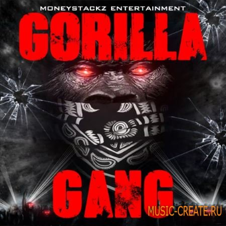 Moneystackz Entertainment - Gorilla Gang (WAV MiDi) - сэмплы Hip Hop, Dirty South