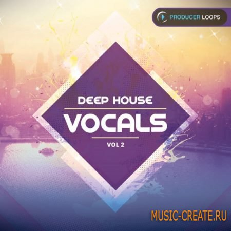 Producer Loops - Deep House Vocals Vol.2 (WAV MiDi) - сэмплы вокала