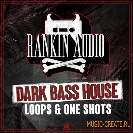 Rankin Audio - Dark Bass House Loops and One Shots (WAV) - сэмплы Bass House