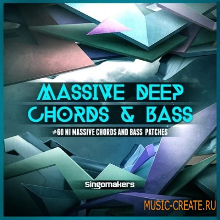 Singomakers - Massive Deep Chords and Bass (Ni Massive presets)