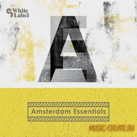 SM White Label - Amsterdam Essentials (WAV) - сэмплы Tech House, House, Minimal