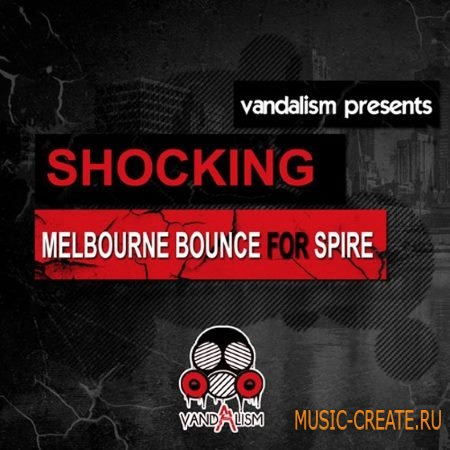 Vandalism - Shocking Melbourne Bounce For Spire (Spire presets)