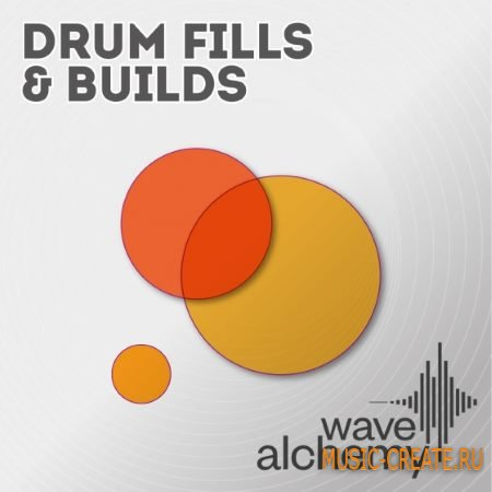 Wave Alchemy - Drum Fills and Builds (WAV REX2 AiFF) - сэмплы ударных