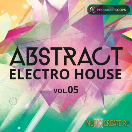 Producer Loops - Abstract Electro House Vol.5 (ACiD WAV MiDi REX2) - сэмплы Electro House