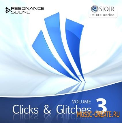 Resonance Sound SOR Clicks and Glitches Vol.3 (MULTiFORMAT) - сэмплы Techno, Minimal, Tech-House