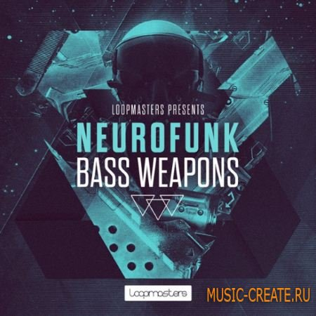 Loopmasters - Neurofunk Bass Weapons (MULTiFORMAT) - сэмплы Drum n Bass, Dubstep