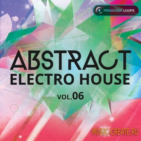 Producer Loops - Abstract Electro House Vol.6 (ACiD WAV MiDi REX2) - сэмплы Electro House