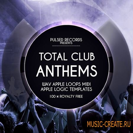 Pulsed Records - Total Club Anthems (WAV MiDi NMSV FXB) - сэмплы EDM, Electro House