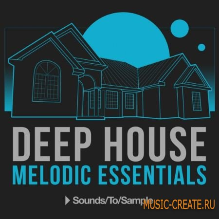 Sounds to Sample - Deep House Melodic Essentials (WAV MiDi) - сэмплы Deep House