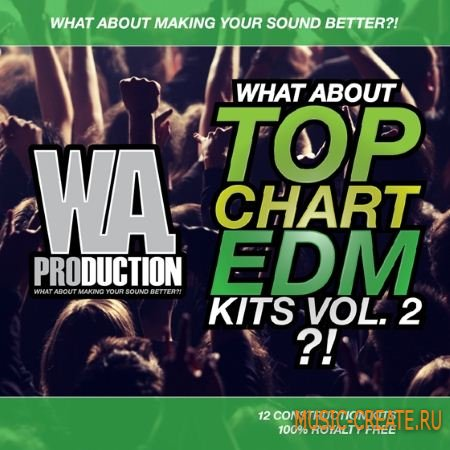 WA Production - What about: Top Chart EDM Kits Vol.2 (WAV MiDi) - сэмплы EDM