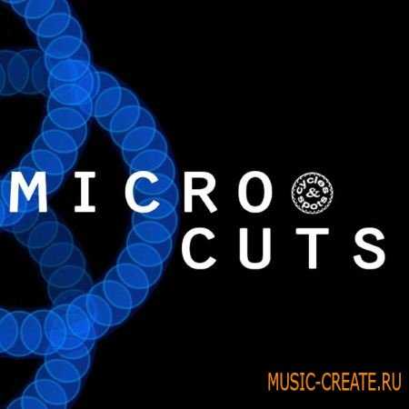 Cycles and Spots - Micro Cuts (WAV) - сэмплы Tech House