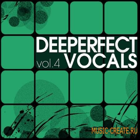Deeperfect Records - Deeperfect Vocals Vol.4 (WAV) - вокальные сэмплы