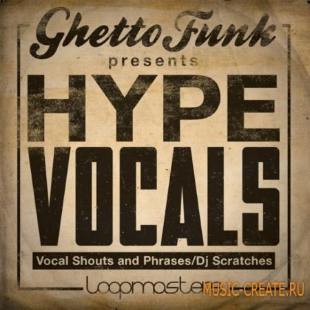 Loopmasters - Ghetto Funk Hype Vocals (MULTiFORMAT) - вокальные сэмплы