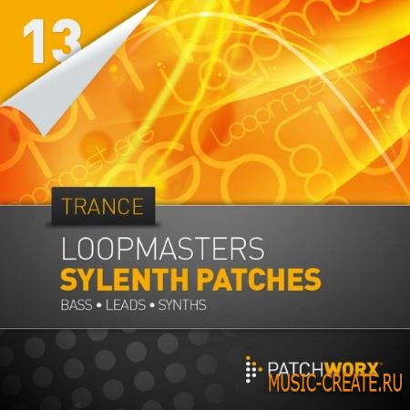 Loopmasters - Patchworx 13: Trance Sylenth Presets (MIDI Sylenth1 Presets) - сэмплы Trance