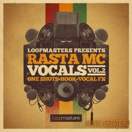 Loopmasters - Rasta MC Vocals Vol.2 (MULTiFORMAT) - вокальные сэмплы