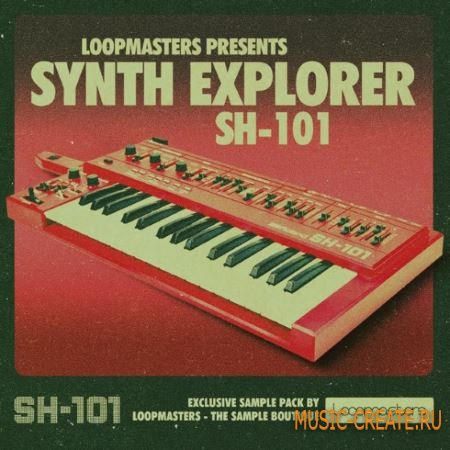Loopmasters - Synth Explorer SH101 (MULTiFORMAT) - сэмплы синтезатора Roland SH101