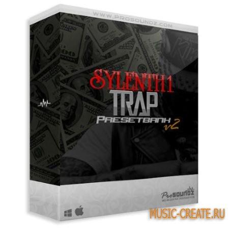 ProSoundz - Sylenth1 Trap Presetbank V2 (Sylenth presets)