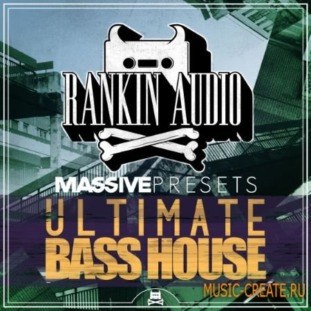 Rankin Audio - Ultimate Bass House (Massive Presets)