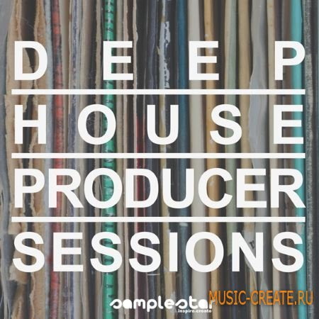 Samplestar - Deep House Producer Sessions (WAV MiDi) - сэмплы Deep House