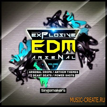 Singomakers - Explosive EDM Arsenal Vol.2 (WAV MiDi REX Massive Spire Serum Patches) - сэмплы EDM