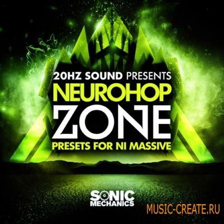 Sonic Mechanics - 20Hz Sound Neurohop Zone (Ni Massive presets)