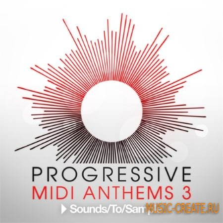 Sounds to Sample - Progressive MIDI Anthems 3 (WAV MiDi) - сэмплы и мелодии Progressive House