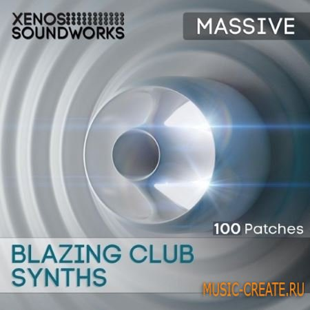 Xenos Soundworks - Blazing Club Synths (Massive presets)