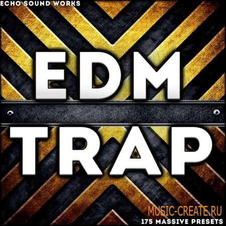 Echo Sound Works - EDM Trap V1 (Massive presets)