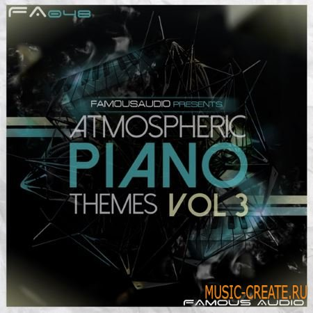 Famous Audio - Atmospheric Piano Themes Vol.3 (WAV MiDi) - сэмплы пианино